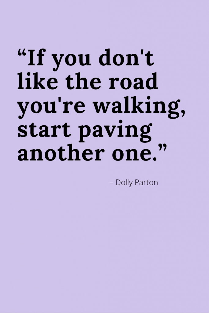 Quote New Beginnings - purple background, if you don't like the road you're walking, start paving another one, Dolly Parton