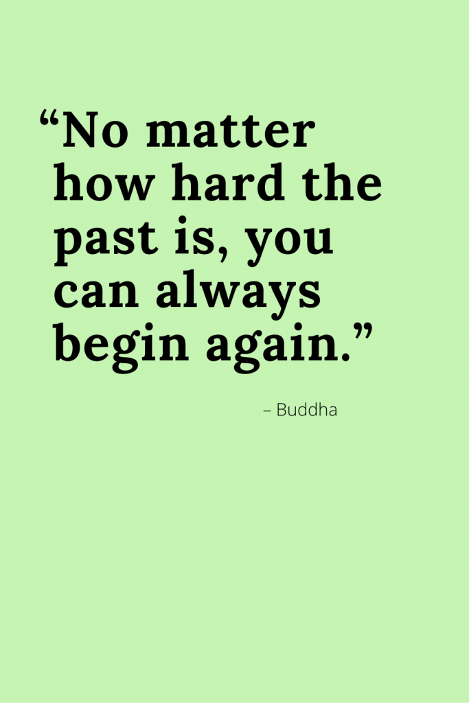 Fresh Start Quote, mint background, No matter how hard the past is, you can always begin again, Buddha